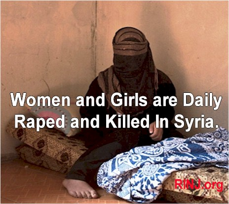 Women and girls are raped daily in Syria. Many are killed.
