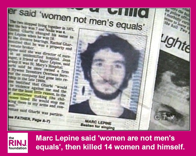 Marc Lépine said 'women are not men's equals, then killed 14 women and himself.