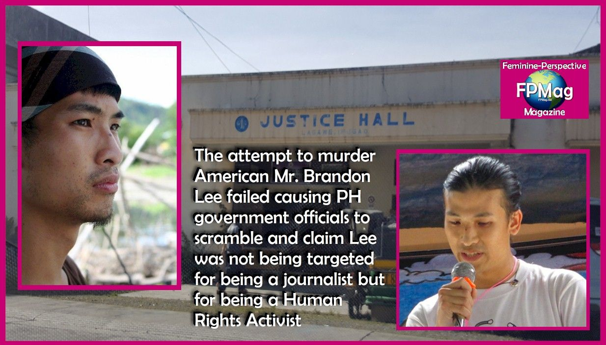 The attempt to murder American Mr. Brandon Lee failed causing PH government officials to scramble and claim Lee was not being targeted for being a journalist but for being a Human Rights Activist. Lagawe photography by Melissa Hemingway Mr. Lee's Images are from his Facebook page.