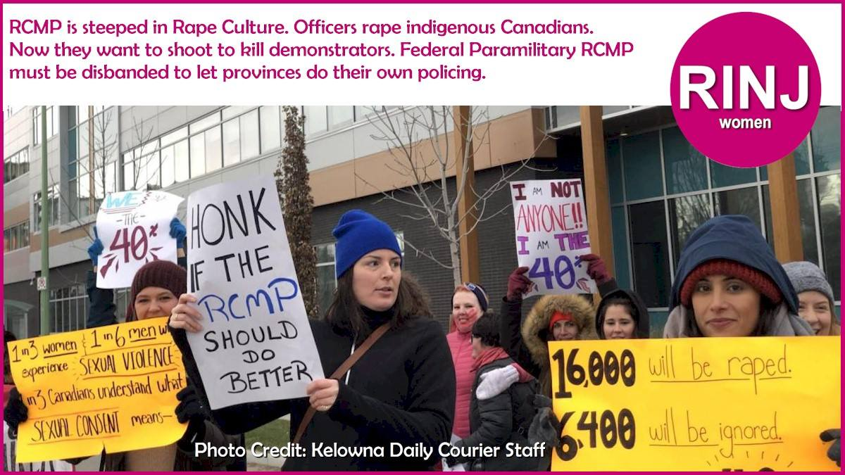 RCMP is steeped in Rape Culture. Officers rape indigenous Canadians. Now they want to shoot to kill demonstrators. Federal Paramilitary RCMP must be disbanded to let provinces do their own policing.